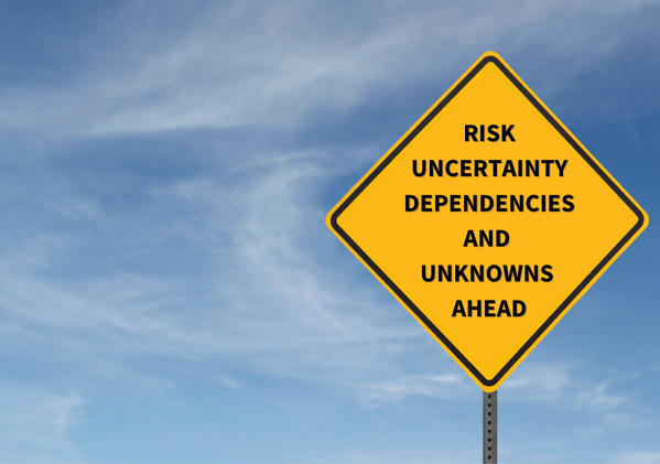 Risk uncertainty dependencies and  unknowns  ahead (1)